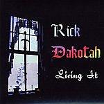 Rick Dakotah Living It