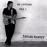 Taylor Harvey No Loitering