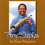 Terry Stephen In Your Presence