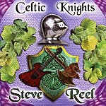 Steve Reel Celtic Knights