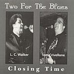 Two For The Blues Closing Time