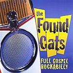The Found Cats Full Gospel Rockabilly