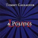 Tommy Gallagher Love & Politics