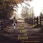 The Itinerant Band The Road Out Of Town