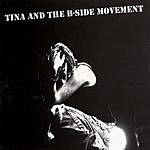 Tina & The B-Side Movement Tina & The B-Side Movement