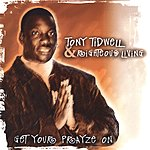 Tony Tidwell & Righteous Living Get Your Prayze On