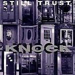 Still Trust Knock