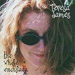 Teresa James The Whole Enchilada