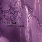 Maenad Flowers For Solomon