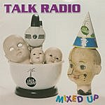 Talk Radio Mixed Up