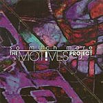 The Motives Project So Much More