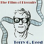 Terry G. Reed The Film Of Eternity