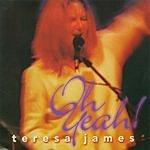 Teresa James Oh Yeah!