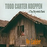 Todd Carter Koeppen & The Big World Band No Ladder