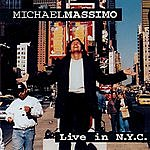 Michael Massimo Live In N.Y.C.