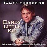 James Thurgood Handy Little Rig