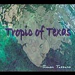 Simon Tassano Tropic Of Texas
