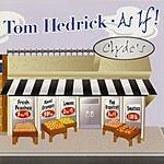 Tom Hedrick As If!