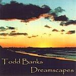Todd Banks Dreamscapes