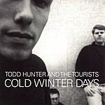 Todd Hunter & The Tourists Cold Winter Days