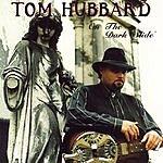 Tom Hubbard On The Dark Slide