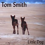 Tom Smith Little Dog