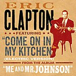 Eric Clapton Come On In My Kitchen