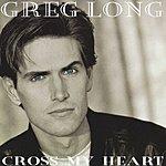 Greg Long Cross My Heart