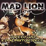 Mad Lion Ghetto Gold & Platinum Respect