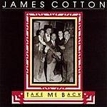 James Cotton Take Me Back