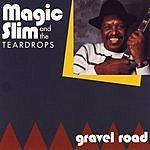 Magic Slim & The Teardrops Gravel Road