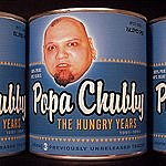 Popa Chubby The Hungry Years 1991-1996
