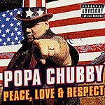Popa Chubby Peace, Love & Respect (Parental Advisory)