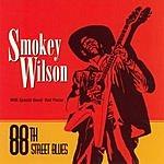 Smokey Wilson 88th Street Blues