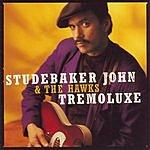 Studebaker John & The Hawks Tremoluxe