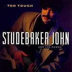Studebaker John & The Hawks Too Tough