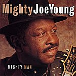 Mighty Joe Young Mighty Man
