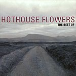 Hothouse Flowers The Best Of Hothouse Flowers