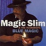 Magic Slim & The Teardrops Blue Magic