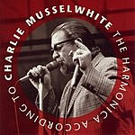 Charlie Musselwhite The Harmonica According To Charlie Musselwhite