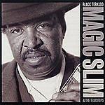 Magic Slim & The Teardrops Black Tornado
