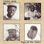 Tippa Irie Sign Of The Times