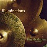 The Tim McMahon Ensemble Illuminations
