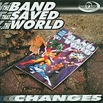 The Band That Saved The World Changes