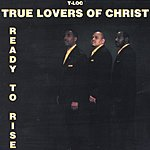 True Lovers Of Christ Ready To Rise