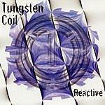 Tungsten Coil Reactive