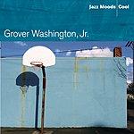 Grover Washington, Jr. Jazz Moods - Cool
