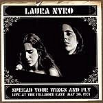 Laura Nyro Spread Your Wings And Fly: Live At The Fillmore East May 30, 1971
