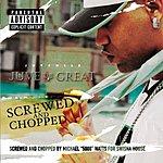 Juvenile Juve The Great: Screwed & Chopped (Parental Advisory)