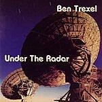 Ben Trexel Under The Radar